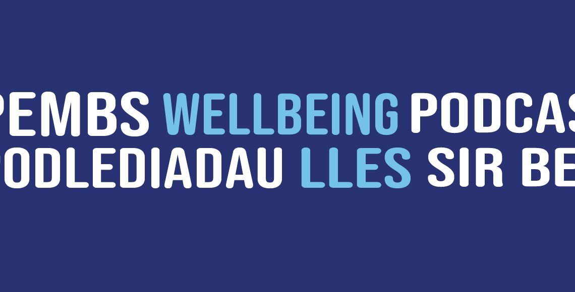 Pembrokeshire Wellbeing Podcasts